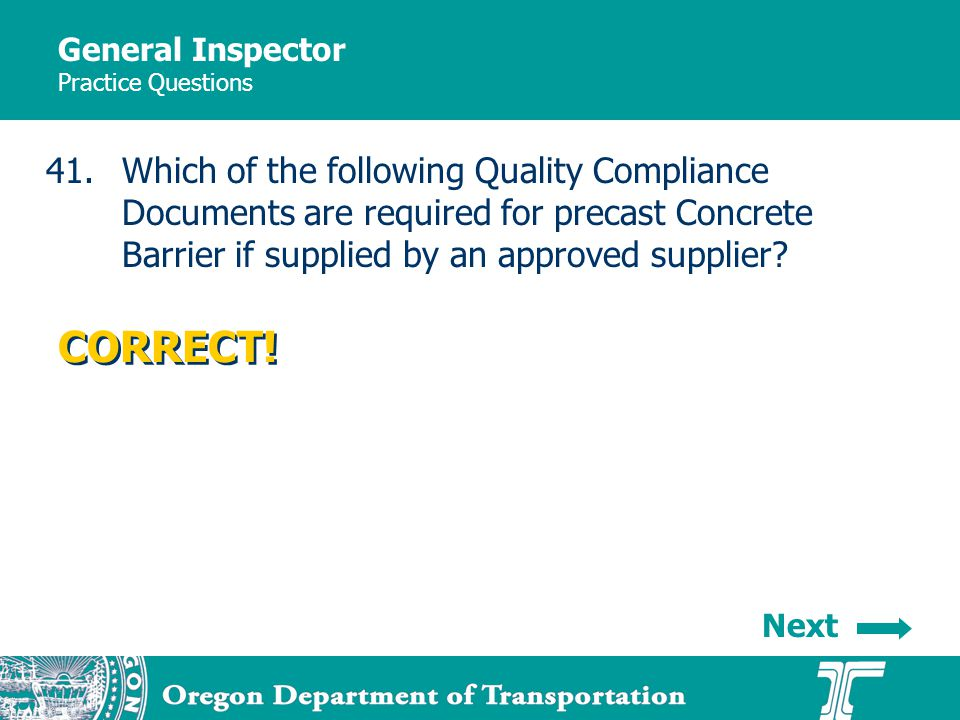 General Inspector Practice Questions 41.Which of the following Quality Compliance Documents are required for precast Concrete Barrier if supplied by an approved supplier.