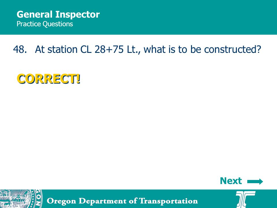 General Inspector Practice Questions 48.At station CL 28+75 Lt., what is to be constructed.