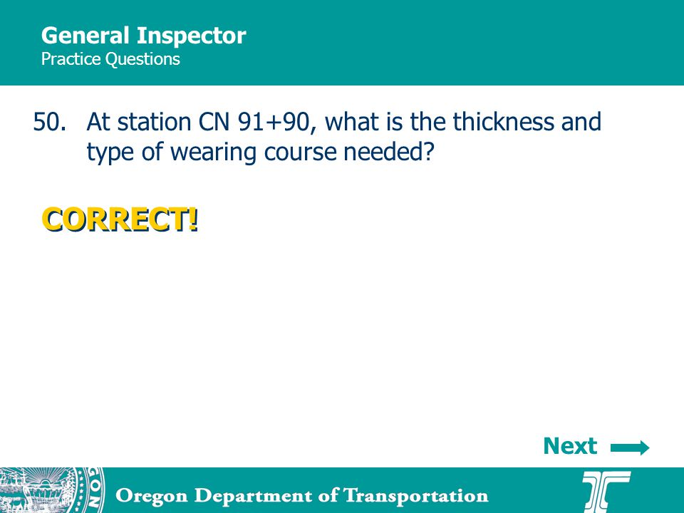 General Inspector Practice Questions 50.At station CN 91+90, what is the thickness and type of wearing course needed.