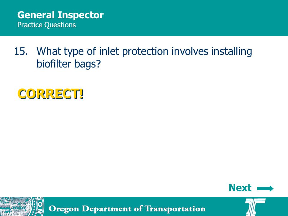 General Inspector Practice Questions 15.What type of inlet protection involves installing biofilter bags.