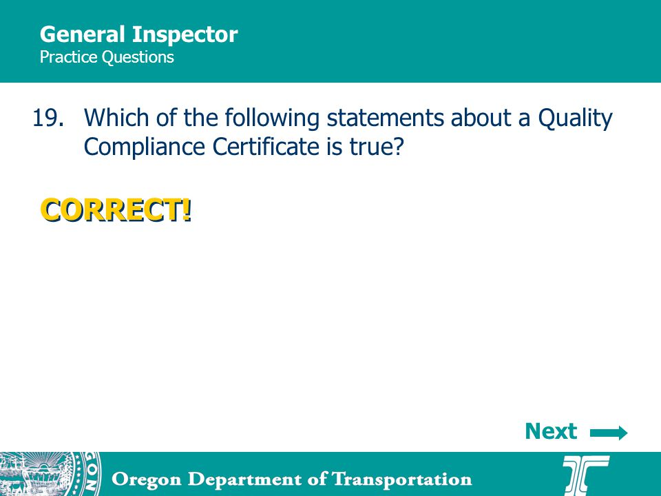 General Inspector Practice Questions 19.Which of the following statements about a Quality Compliance Certificate is true.
