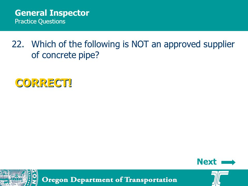 General Inspector Practice Questions 22.Which of the following is NOT an approved supplier of concrete pipe.
