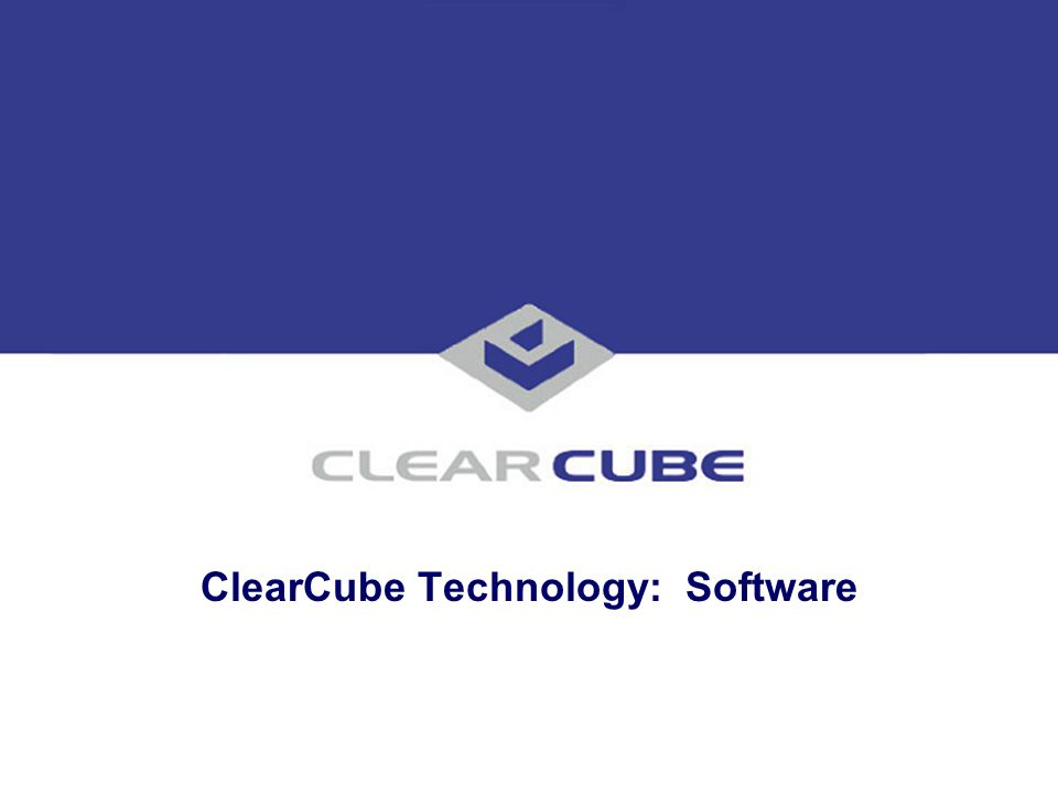 ClearCube Technology: Software