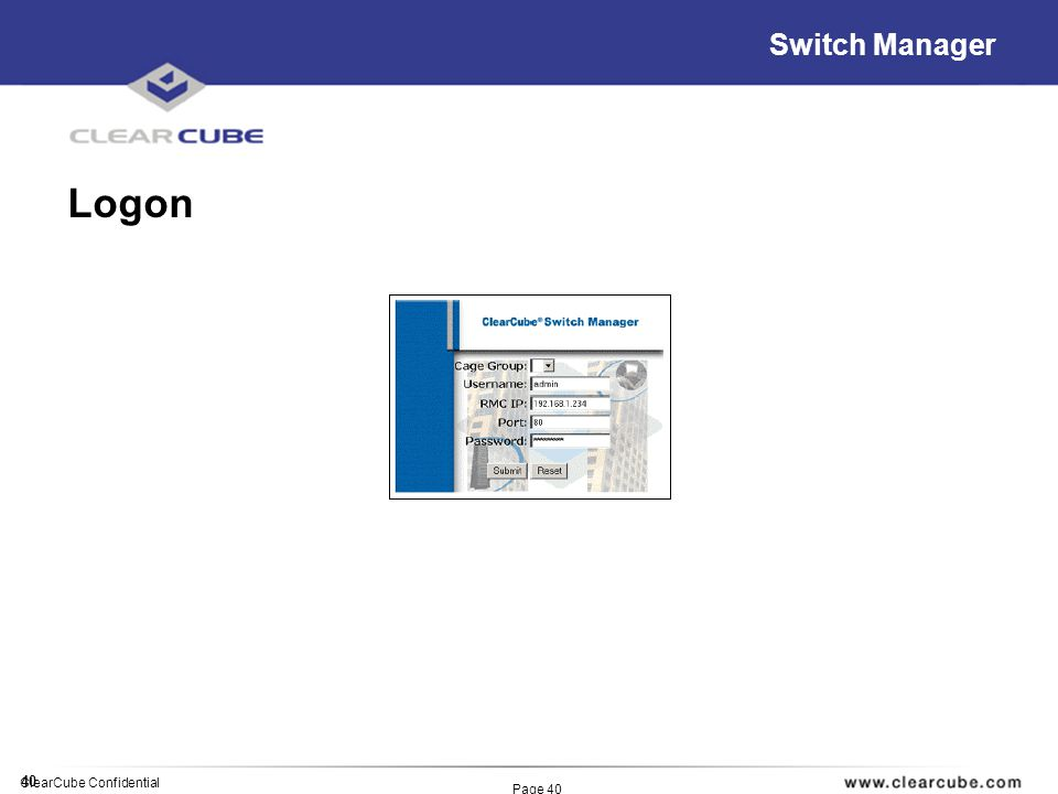 40 ClearCube Confidential Page 40 Switch Manager Logon
