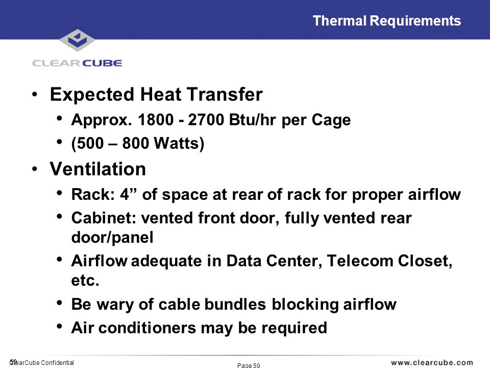 59 ClearCube Confidential Page 59 Thermal Requirements Expected Heat Transfer Approx.