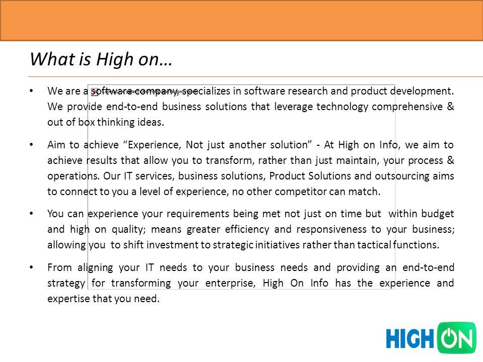 What is High on… We are a software company, specializes in software research and product development.