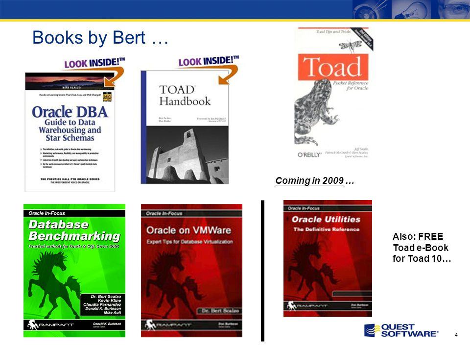 4 Books by Bert … Coming in 2009 … Also: FREE Toad e-Book for Toad 10…