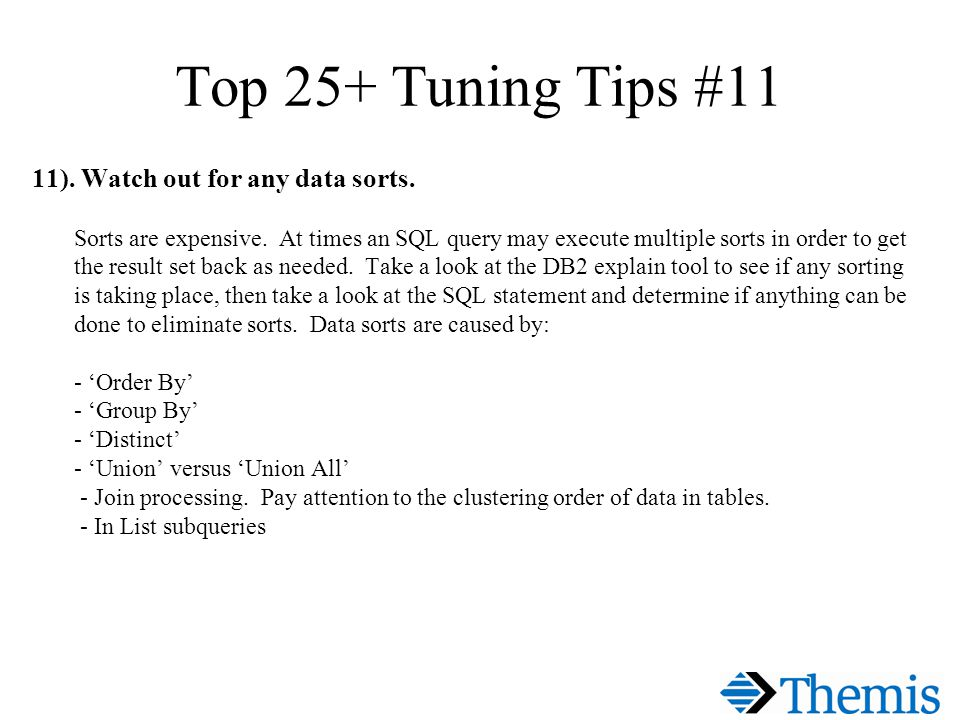 Top 25+ Tuning Tips #11 11). Watch out for any data sorts.