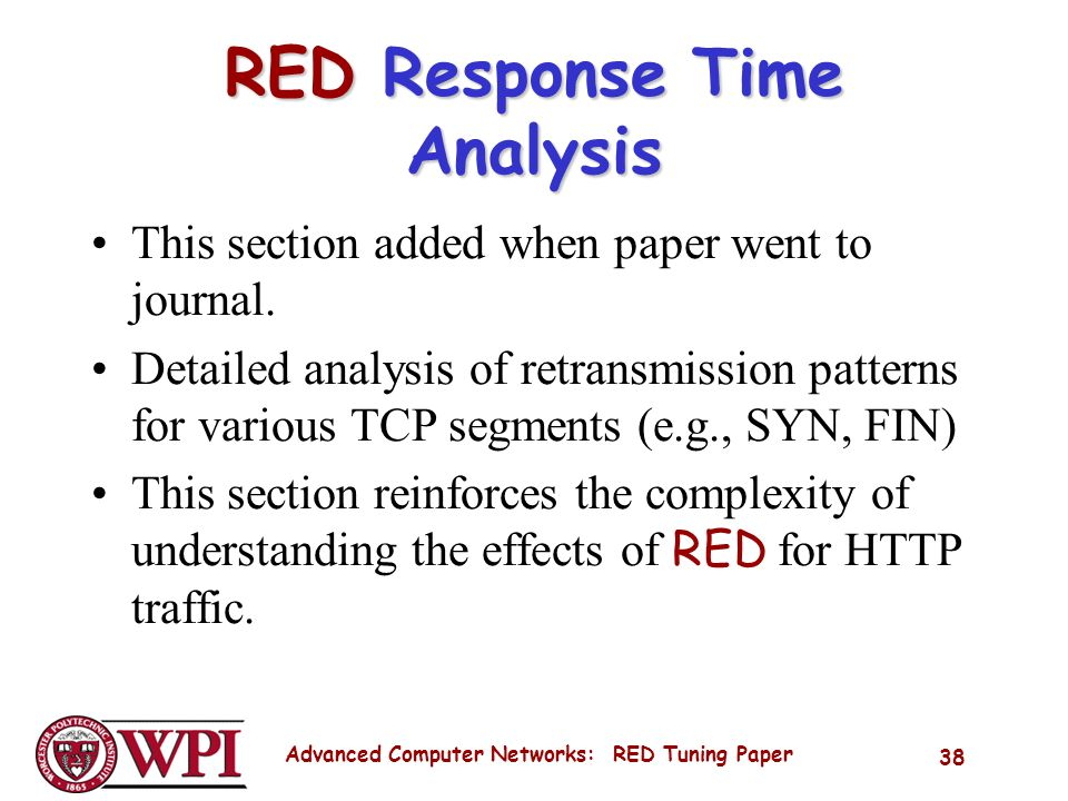 Advanced Computer Networks: RED Tuning Paper 38 RED Response Time Analysis This section added when paper went to journal.
