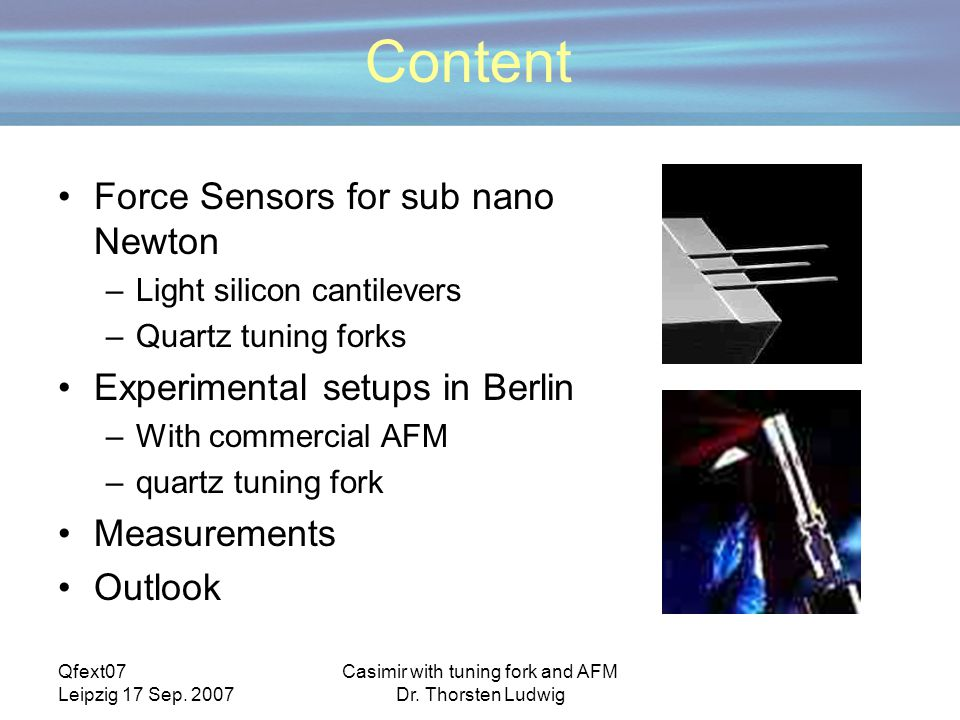 Qfext07 Leipzig 17 Sep. 2007 Casimir with tuning fork and AFM Dr.