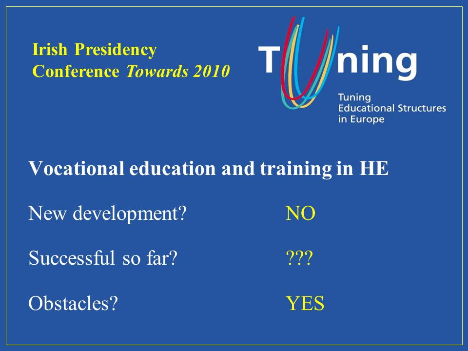Vocational education and training in HE New development NO Successful so far .