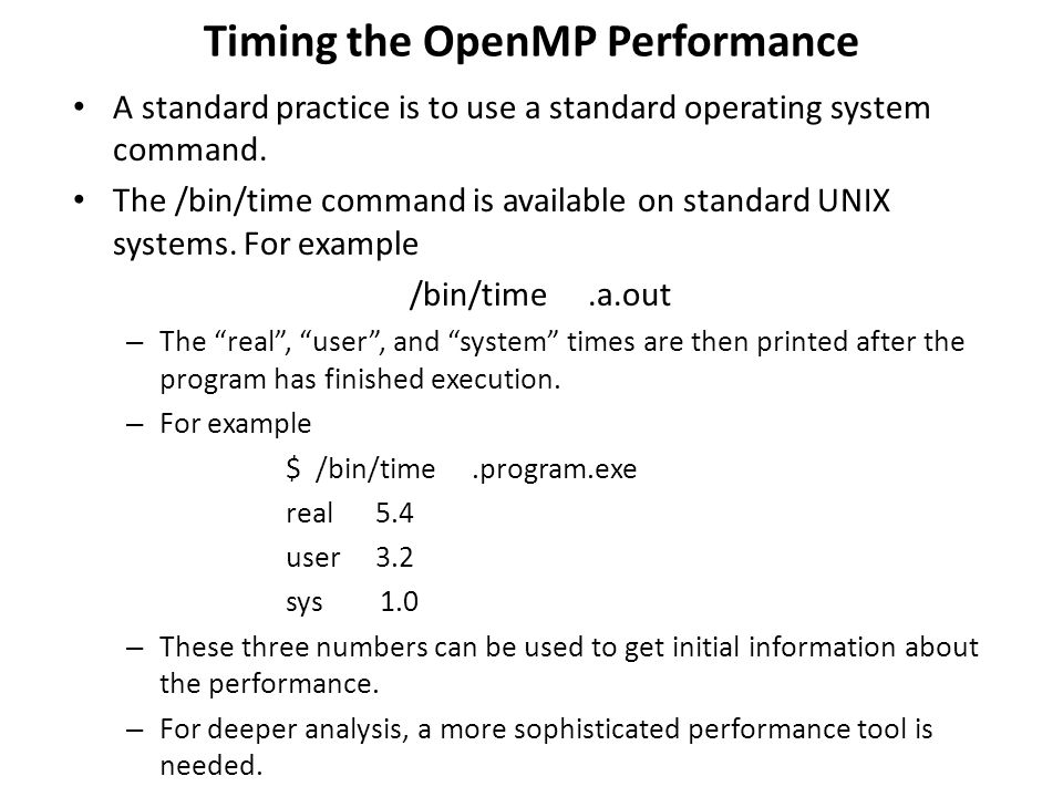 Timing the OpenMP Performance A standard practice is to use a standard operating system command.