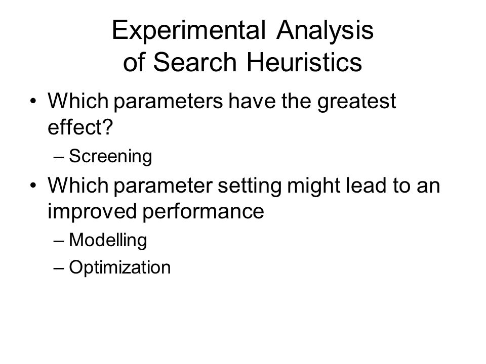 Experimental Analysis of Search Heuristics Which parameters have the greatest effect.