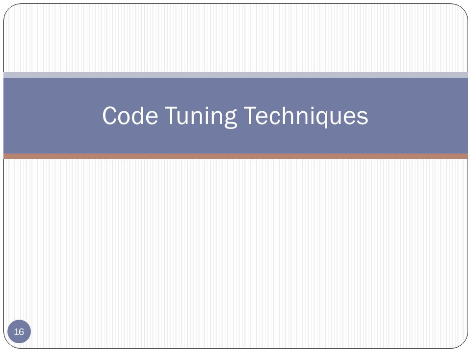 16 Code Tuning Techniques