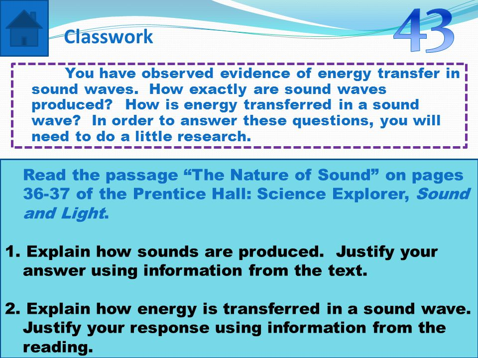 Classwork You have observed evidence of energy transfer in sound waves.