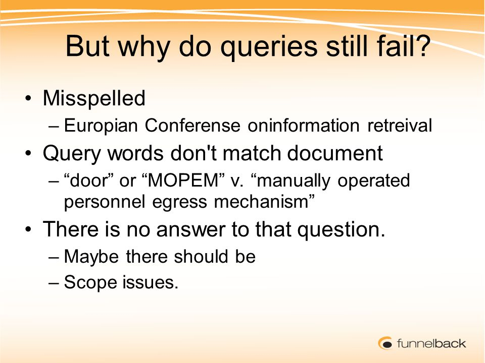 But why do queries still fail.