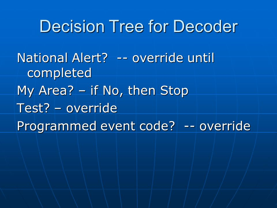 Decision Tree for Decoder National Alert. -- override until completed My Area.