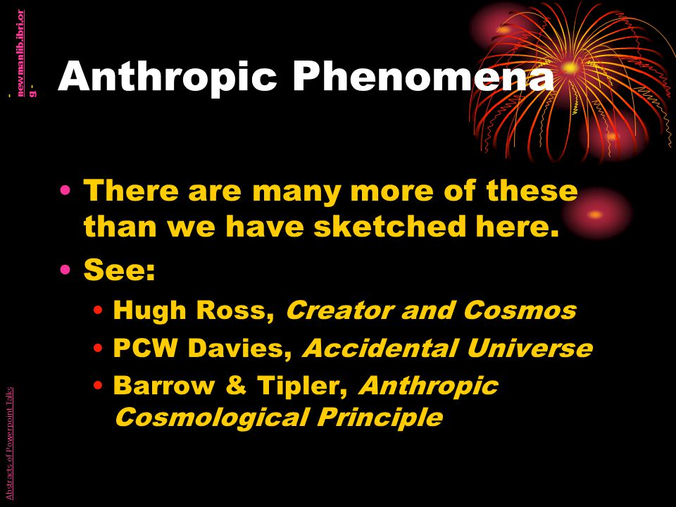 Anthropic Phenomena There are many more of these than we have sketched here.