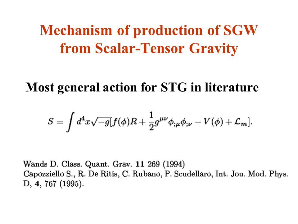 Mechanism of production of SGW from Scalar-Tensor Gravity Most general action for STG in literature