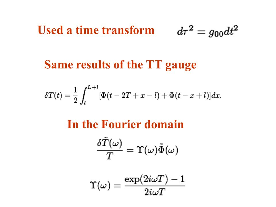 Same results of the TT gauge In the Fourier domain Used a time transform