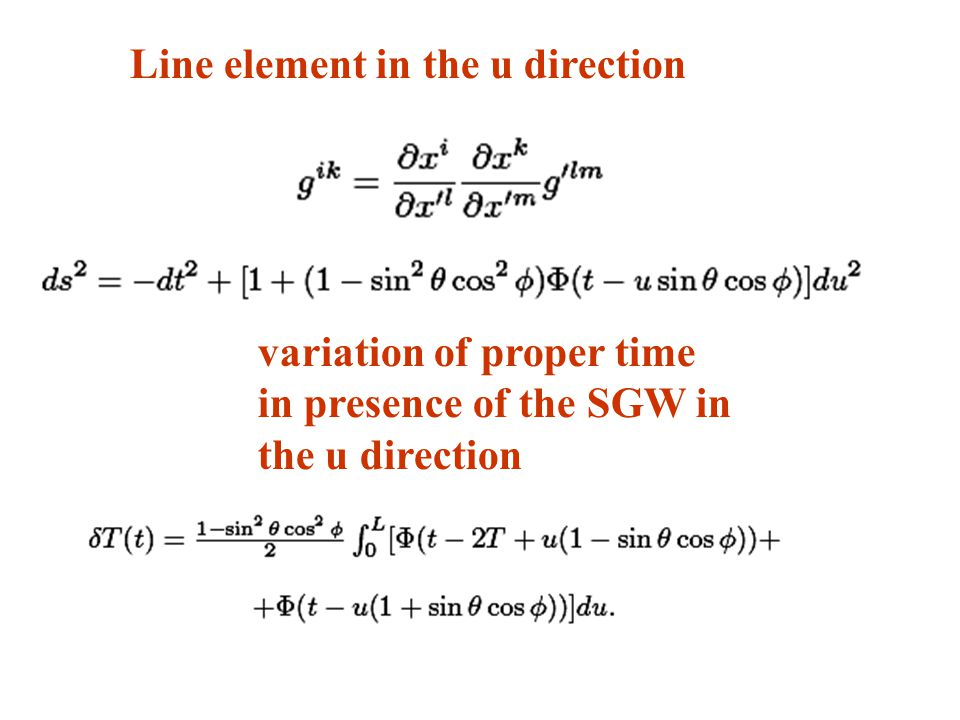 Line element in the u direction variation of proper time in presence of the SGW in the u direction
