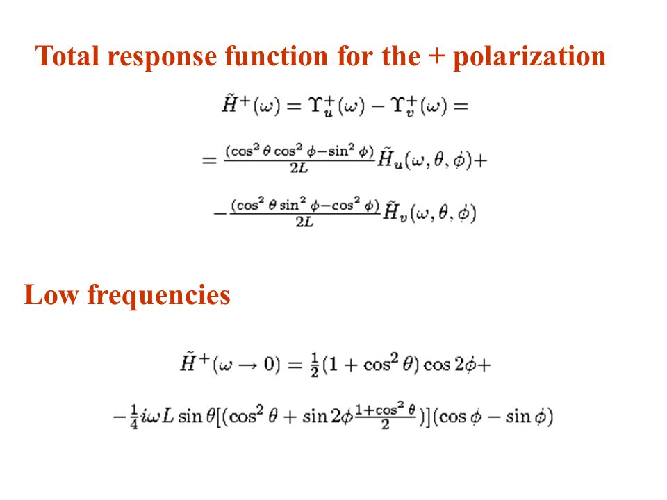 Low frequencies Total response function for the + polarization