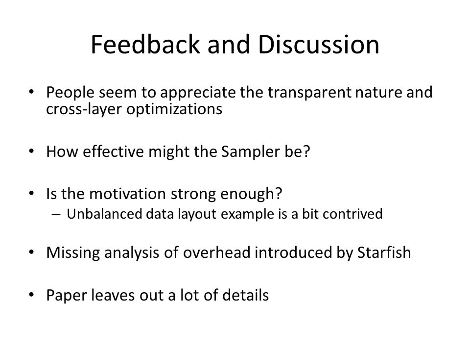 Feedback and Discussion People seem to appreciate the transparent nature and cross-layer optimizations How effective might the Sampler be.