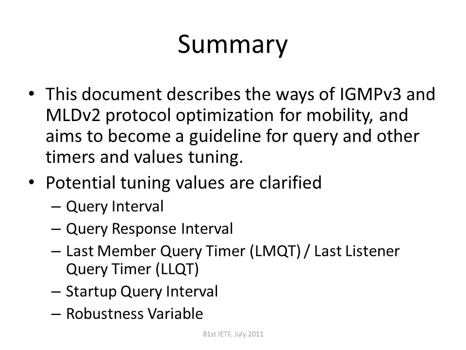 Summary This document describes the ways of IGMPv3 and MLDv2 protocol optimization for mobility, and aims to become a guideline for query and other timers and values tuning.