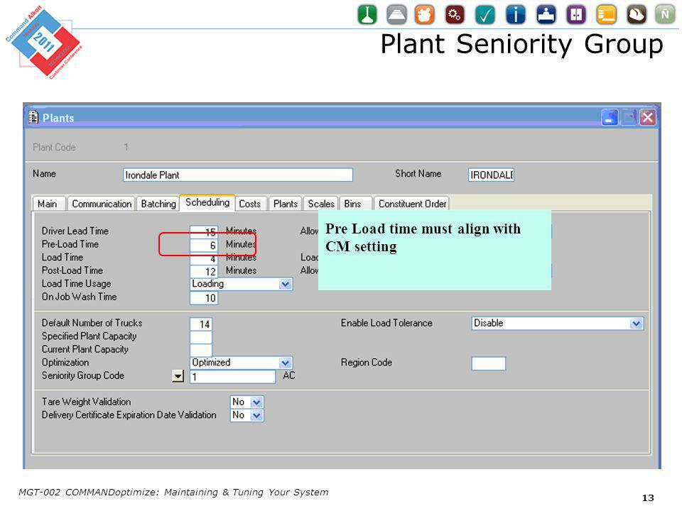 Plant Seniority Group MGT-002 COMMANDoptimize: Maintaining & Tuning Your System 13 Pre Load time must align with CM setting
