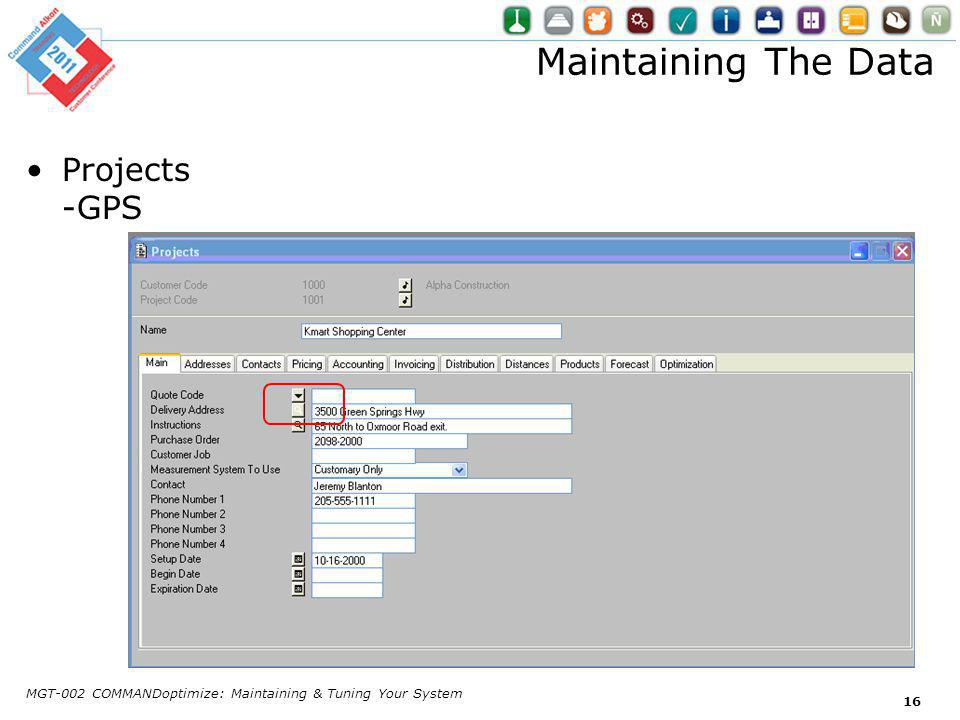 Maintaining The Data Projects -GPS MGT-002 COMMANDoptimize: Maintaining & Tuning Your System 16