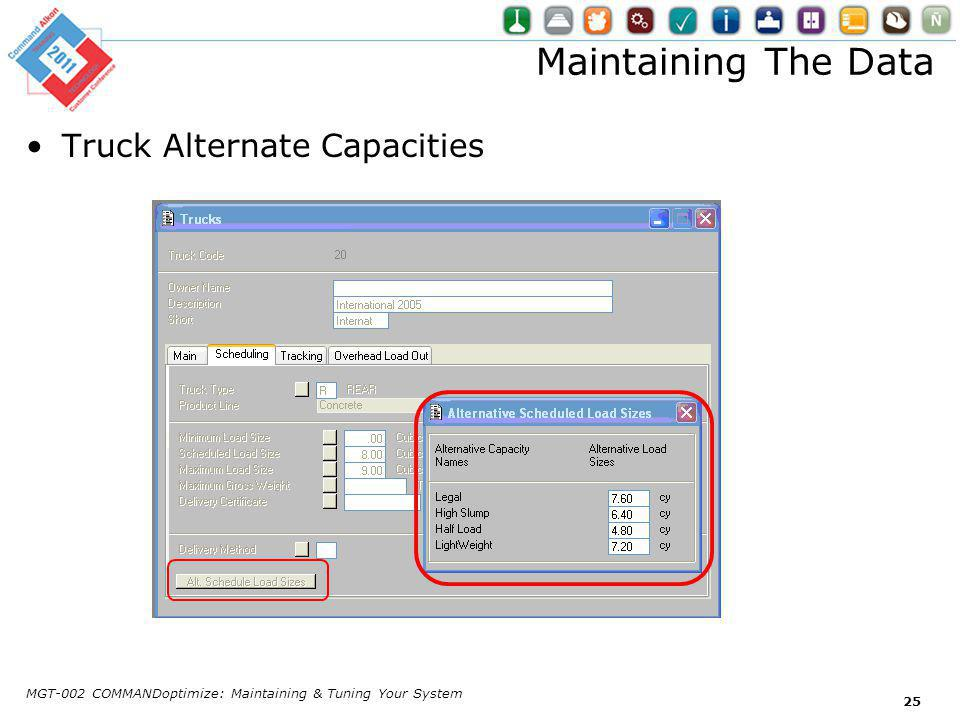 Maintaining The Data Truck Alternate Capacities MGT-002 COMMANDoptimize: Maintaining & Tuning Your System 25