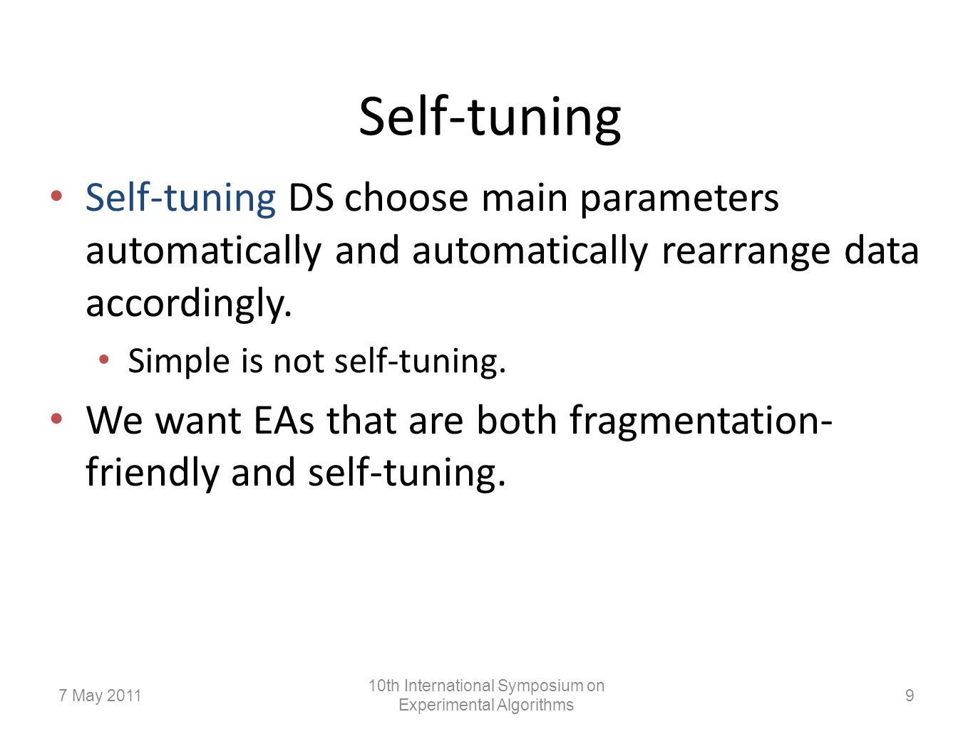 Self-tuning Self-tuning DS choose main parameters automatically and automatically rearrange data accordingly.