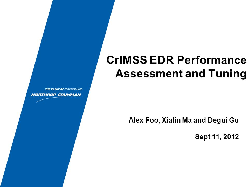 CrIMSS EDR Performance Assessment and Tuning Alex Foo, Xialin Ma and Degui Gu Sept 11, 2012