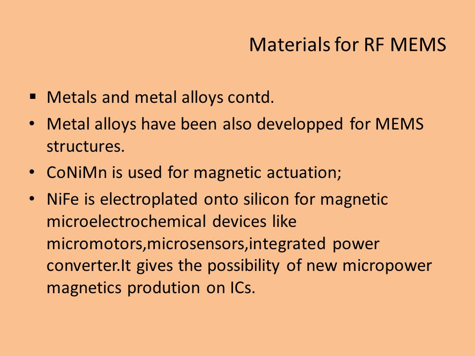 Materials for RF MEMS Metals and metal alloys contd.