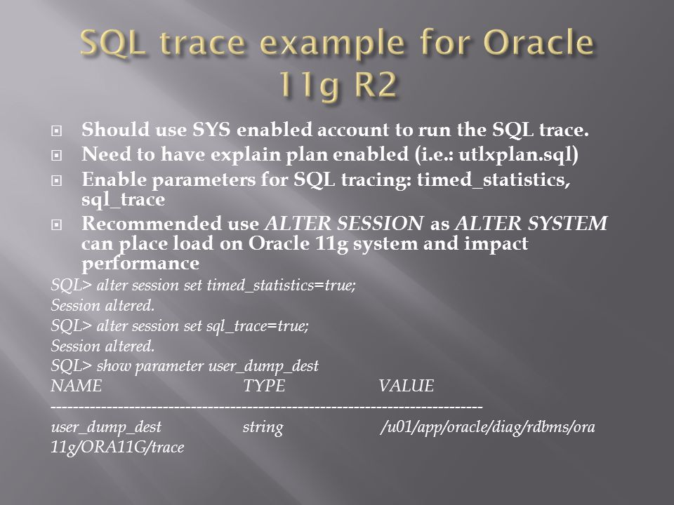 Should use SYS enabled account to run the SQL trace.