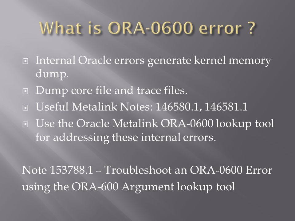 Internal Oracle errors generate kernel memory dump.
