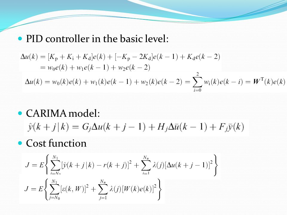 PID controller in the basic level: CARIMA model: Cost function