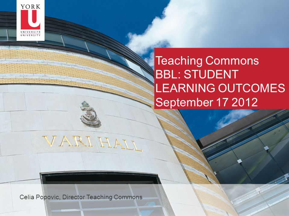 1 Teaching Commons BBL: STUDENT LEARNING OUTCOMES September 17 2012 Celia Popovic, Director Teaching Commons