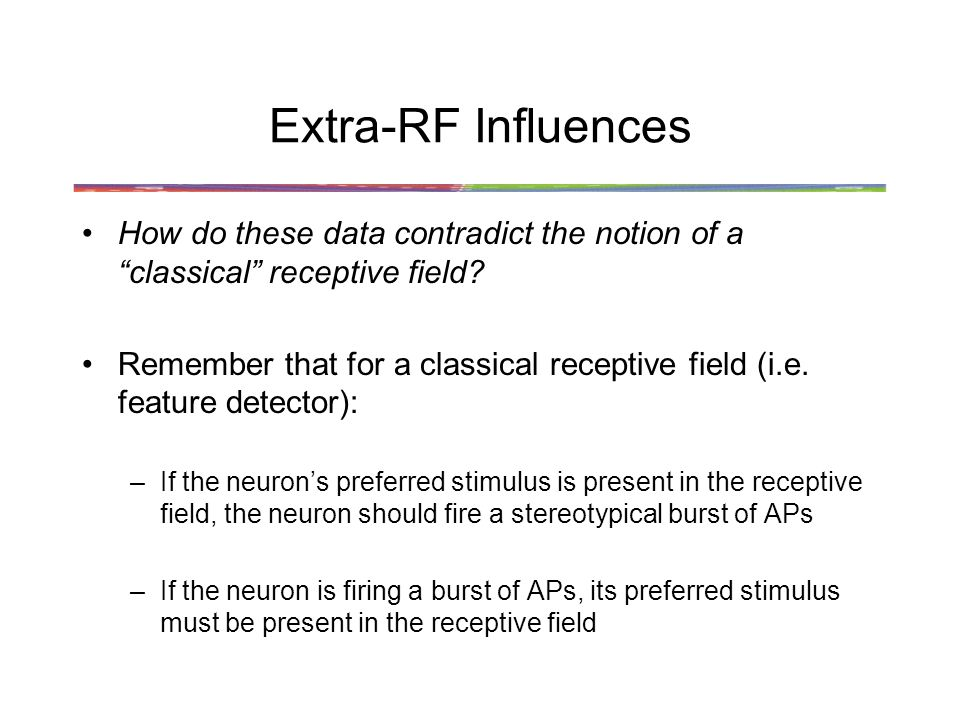 Extra-RF Influences How do these data contradict the notion of a classical receptive field.