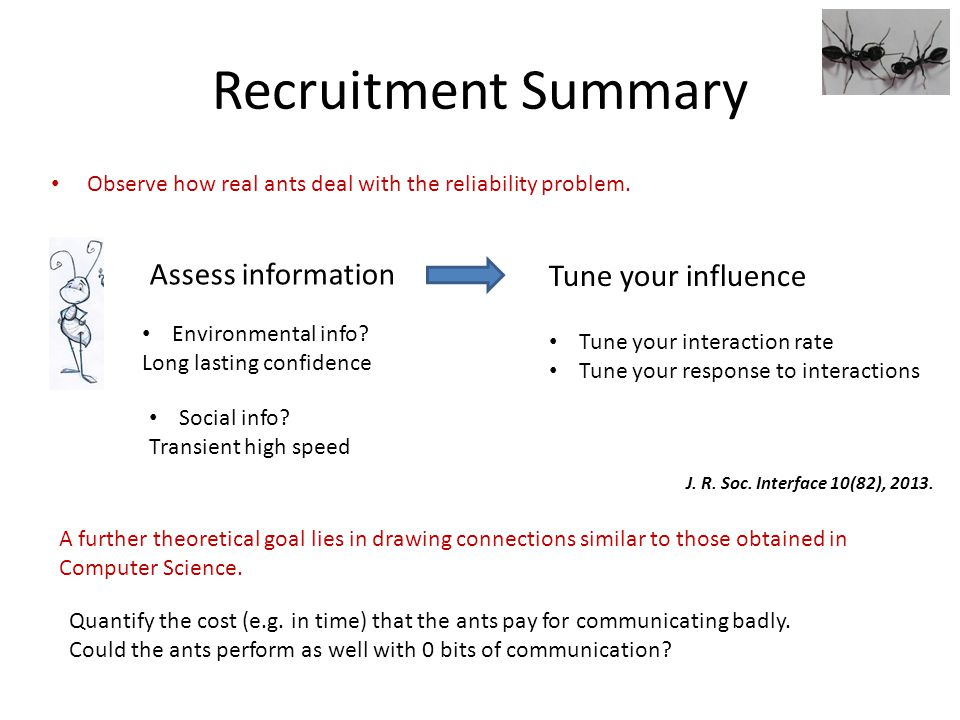 Recruitment Summary Observe how real ants deal with the reliability problem.