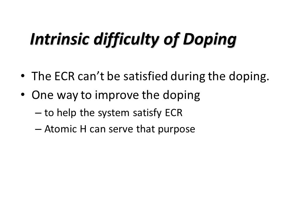 Intrinsic difficulty of Doping The ECR cant be satisfied during the doping.
