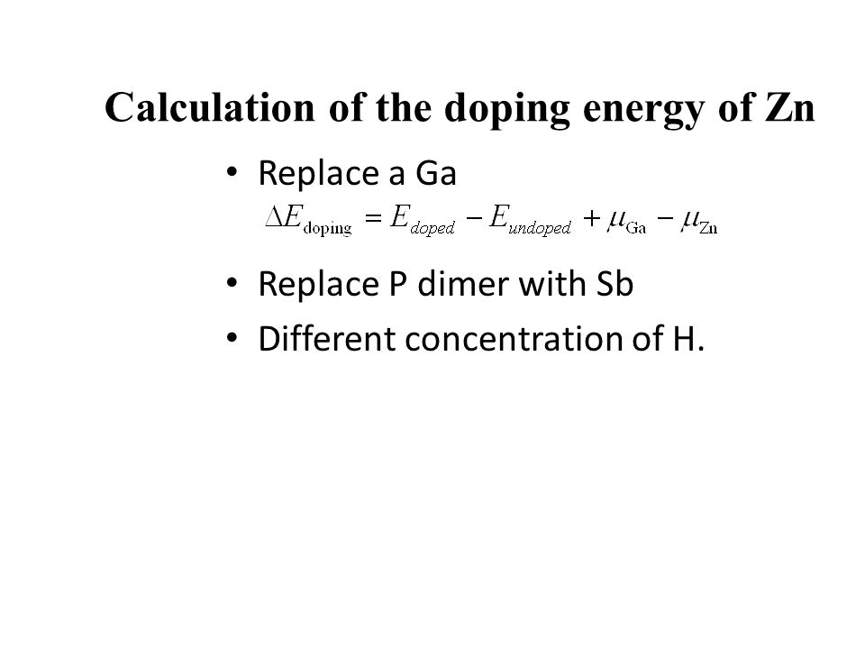 Calculation of the doping energy of Zn Replace a Ga Replace P dimer with Sb Different concentration of H.