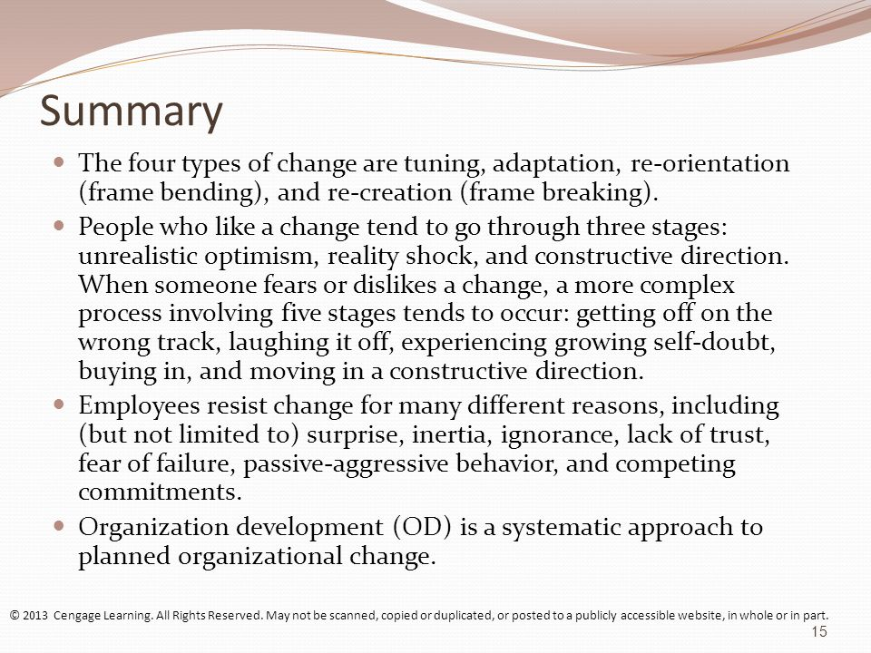 Summary The four types of change are tuning, adaptation, re-orientation (frame bending), and re-creation (frame breaking).