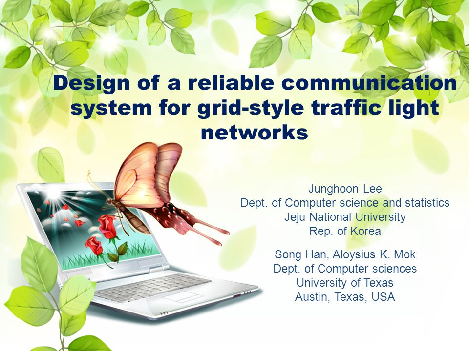 Design of a reliable communication system for grid-style traffic light networks Junghoon Lee Dept.