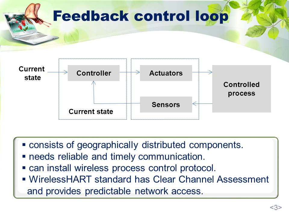 Feedback control loop consists of geographically distributed components.