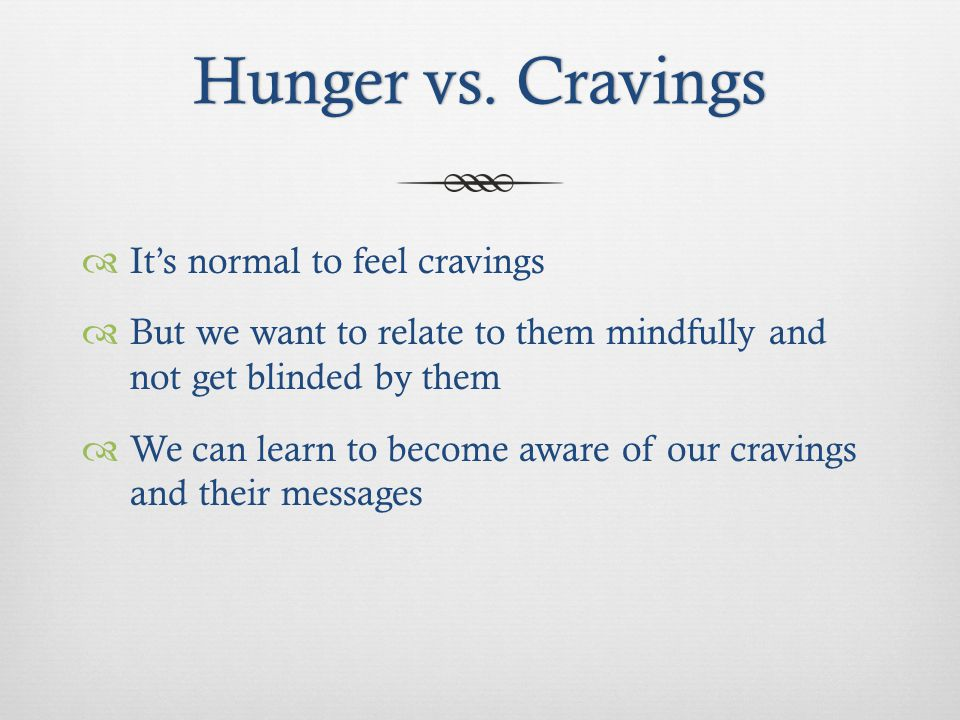 Hunger vs. CravingsHunger vs.