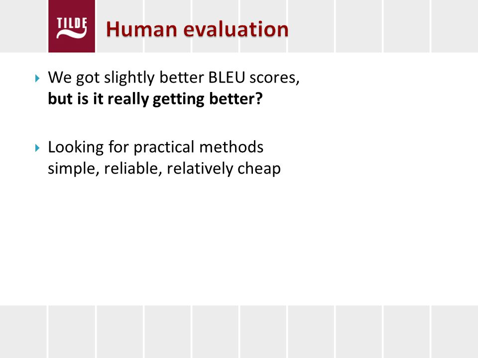 We got slightly better BLEU scores, but is it really getting better.