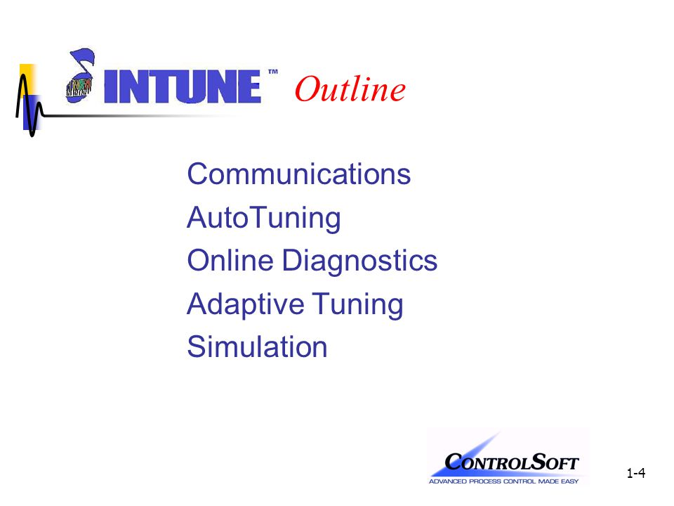1-4 Outline Communications AutoTuning Online Diagnostics Adaptive Tuning Simulation