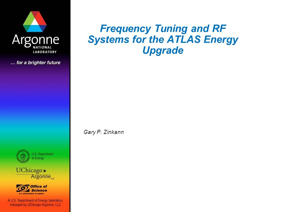 Frequency Tuning and RF Systems for the ATLAS Energy Upgrade Gary P. Zinkann