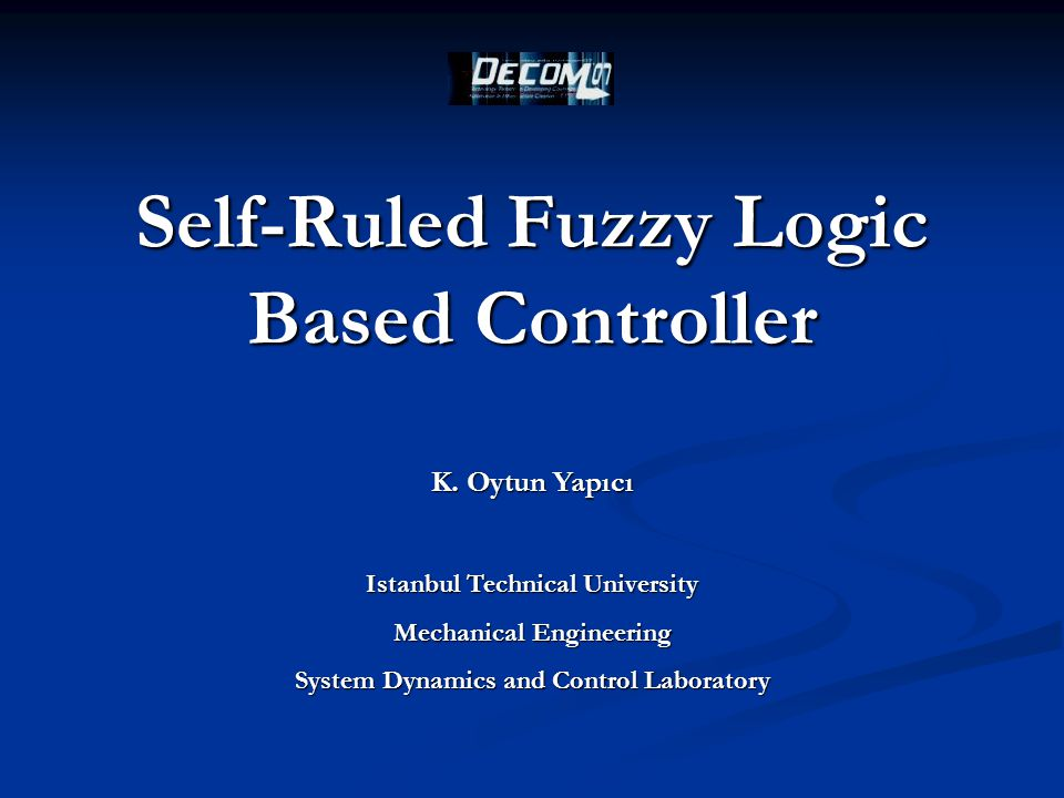Self-Ruled Fuzzy Logic Based Controller K.